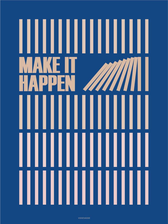 Make it happen blue plakat fra Vissevasse
