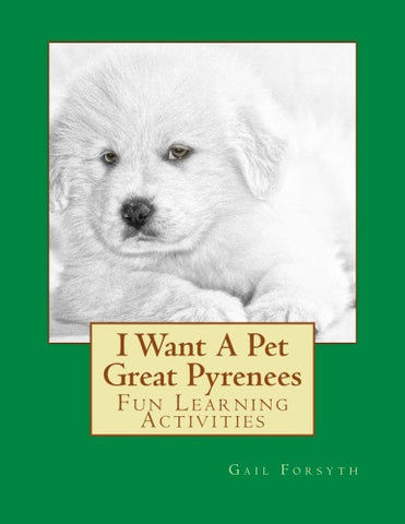 I Want A Pet Great Pyrenees