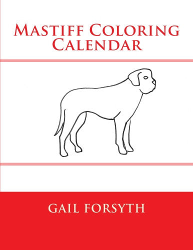 Mastiff Coloring Calendar Book
