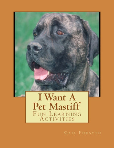 I Want A Pet Mastiff