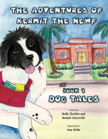 """The Adventures of Kermit the Newf: Book One: Dog Tales"""