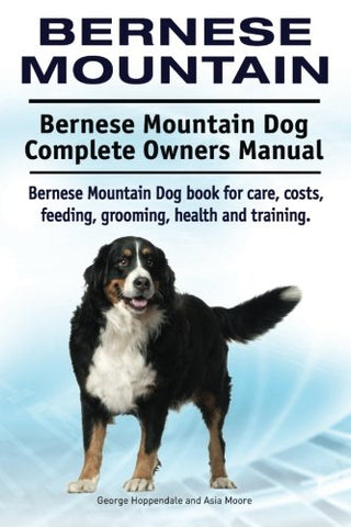 Bernese Mountain Dog Complete Owners Manual