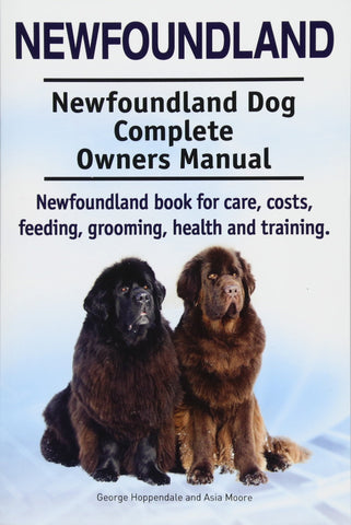 Newfoundland Dog Complete Owners Manual