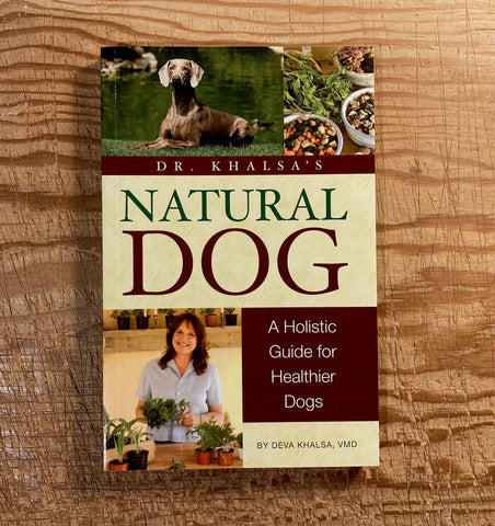 Dr. Khalsa's Natural Dog: A Holistic Guide for Healthier Dogs, new