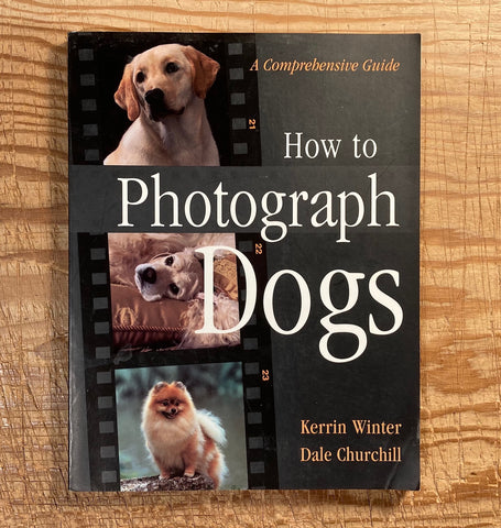 How To Photograph Dogs: A Comprehensive Guide, used