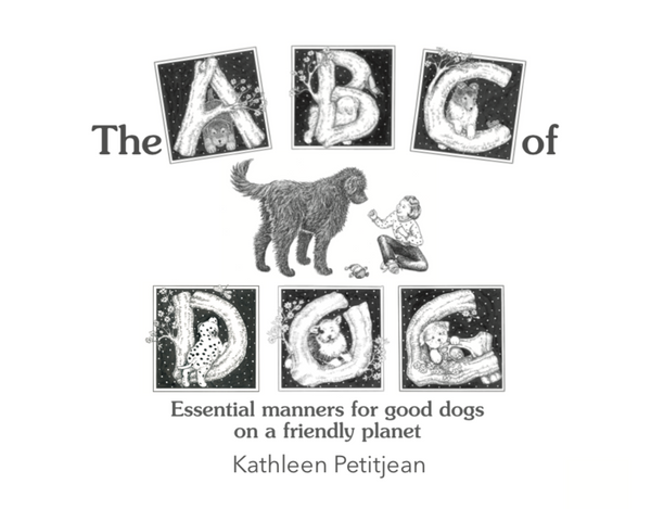 """The ABC of DOG - essential manners for good dogs on a friendly planet - NEW, 2020"