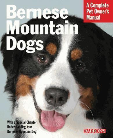A Complete Pet Owner's Manual - Bernese