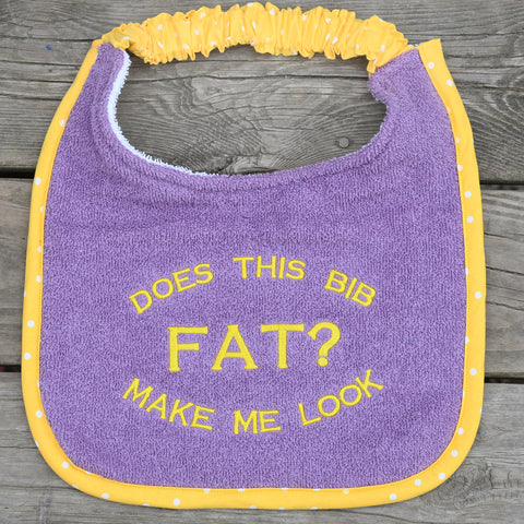 does this bib make me look fat?, Drool Bib