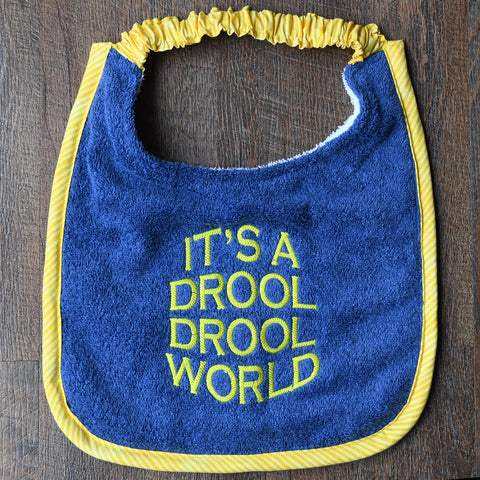 it's a drool, drool world, Drool Bib