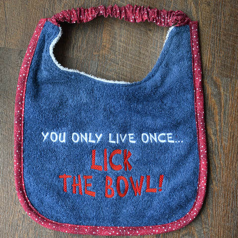 you only live once..., Drool Bib