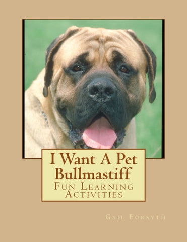 I Want A Pet Bullmastiff