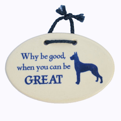 """Why be good, when you can be GREAT"" - Plaque"