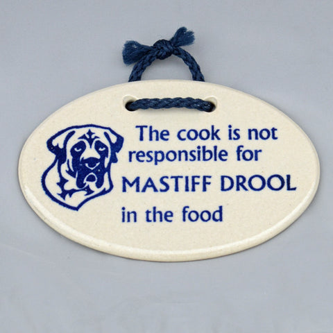 """Mastiff DROOL In The Food"" - Plaque"