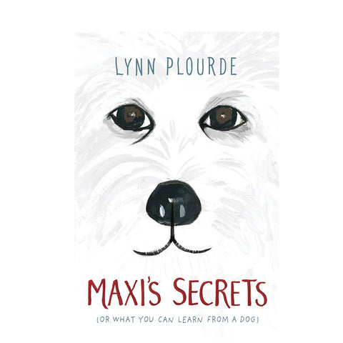 """Maxi's Secrets (OR WHAT YOU CAN LEARN FROM A DOG) - new book"""