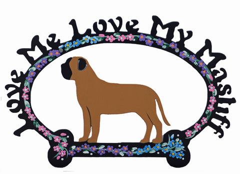 Love Me, Love My Mastiff - Metal Sign