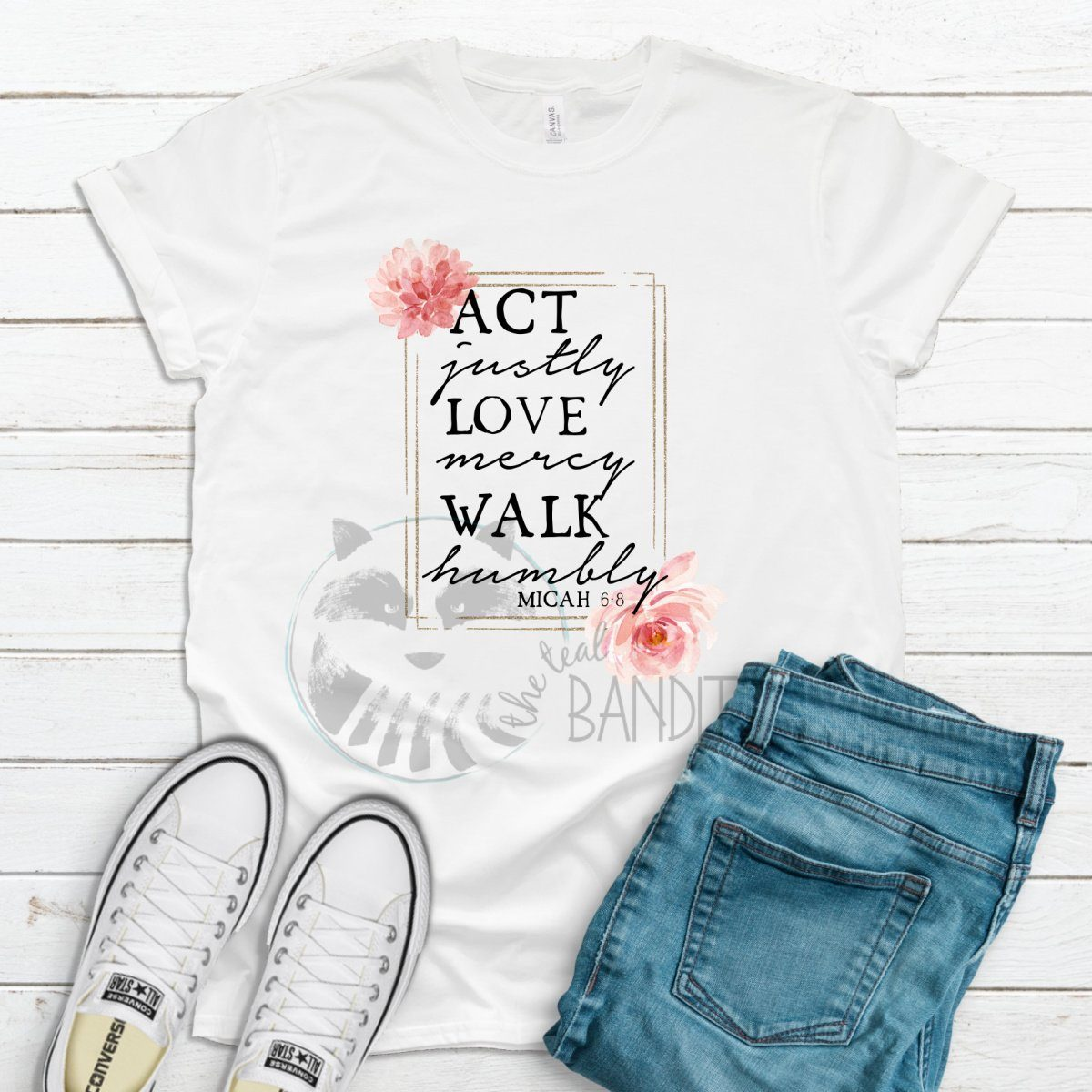 Act, Love, Walk Shirt The Teal Bandit