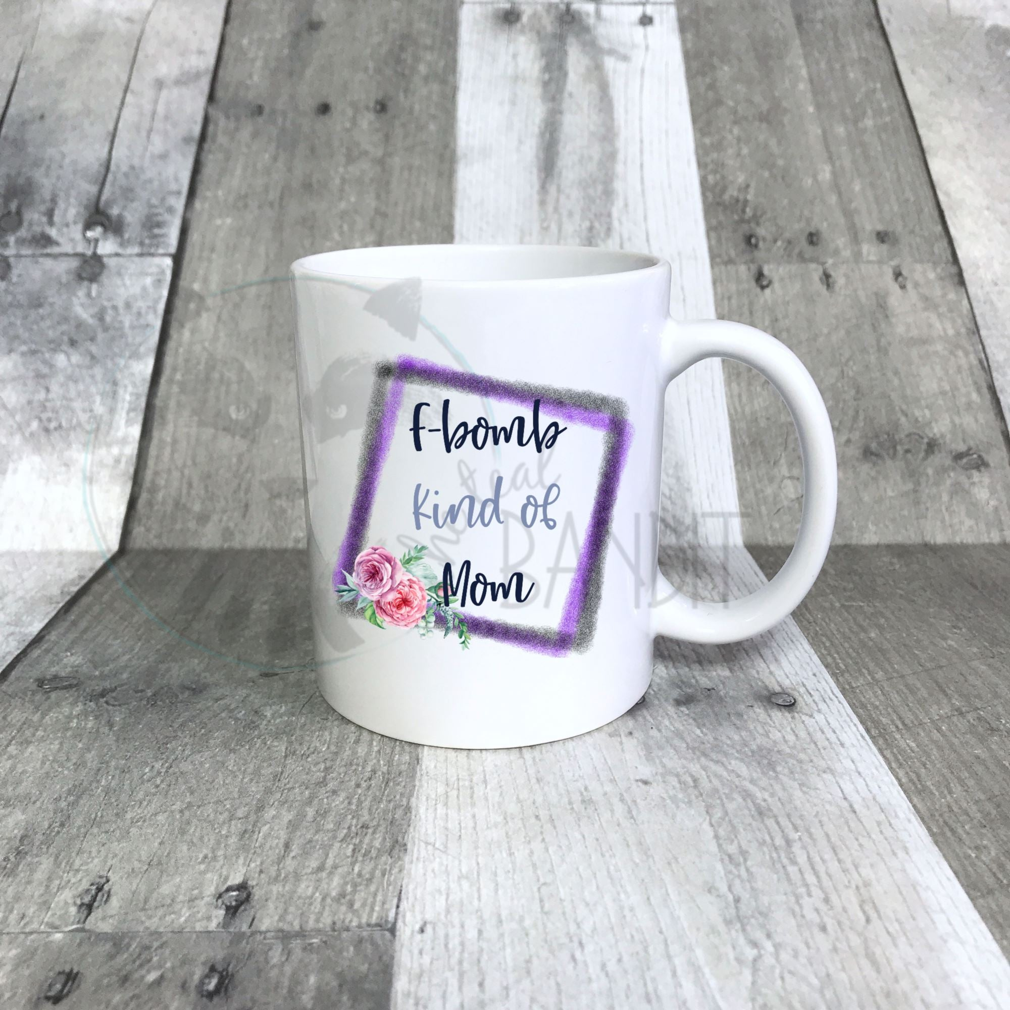 F Bomb Mom Mug The Teal Bandit