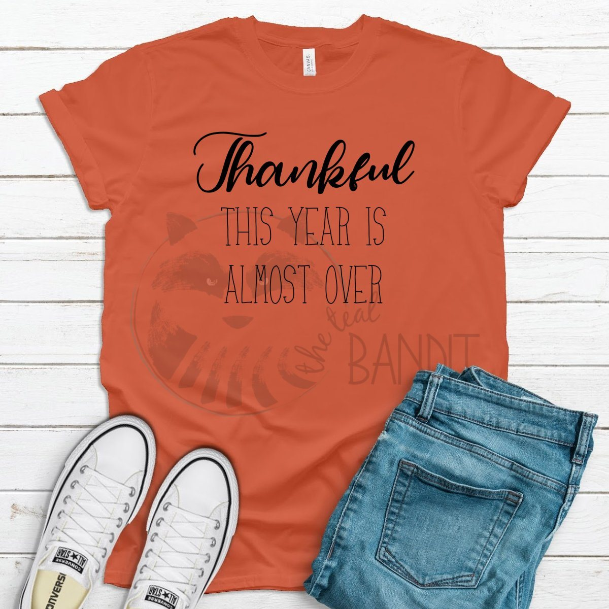 """Thankful this year is almost over"" tee shirt Adult Tee Shirt The Teal Bandit"