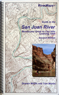 RiverMaps - Guide to the San Juan River, Montezuma Creek to Clay Hills Crossing, Utah, Second Edition