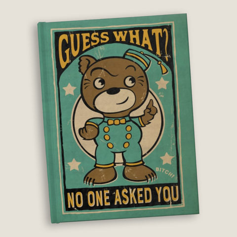Guess What? No One Asked You (bitch)  - Blank pages journal / sketchbook vintage style graphic, cute bellhop bear sketchbook, sarcastic  back to school