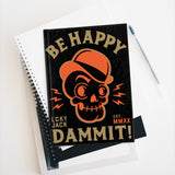 BE HAPPY DAMMIT! Journal - Blank page journal / sketchbook by LCKY JACK, vintage style graphic, funny notebook, sarcastic journal, skull and tophat