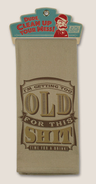 Too Old for this Sh*t - Bar Towel