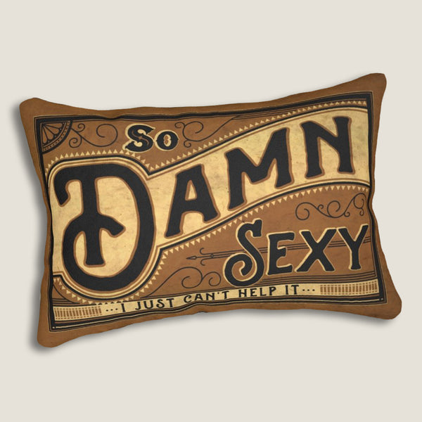 "So Damn Sexy - 14""x20"" Lumbar Pillow by LCKY JACK - Sexy pillow, vintage sign pillow, cute accent pillow"