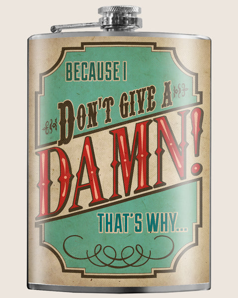 Don't Give a Damn- Hip Flask Classic barware by Trixie & Milo. A perfect gift for men- creative barware idea, or bachelorette party gift.