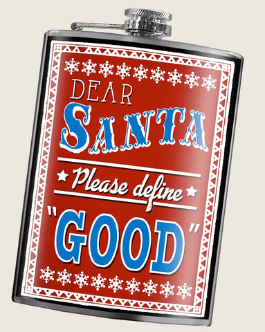 Dear Santa, Define Good - Flask 8oz. funny and cute stocking stuffer, great Christmas gift idea, drinking gift