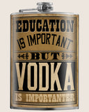 Education is Important- Hip Flask Classic barware by Trixie & Milo. A perfect gift for men- creative barware idea, or bachelorette party gift.