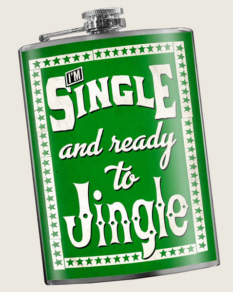 Single and ready to JINGLE - Flask 8oz. funny and cute stocking stuffer, great Christmas gift idea, drinking gift