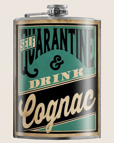 Self QUARANTINE & Drink COGNAC - Funny, Sarcastic, Gag Gift - 8oz Stainless Steel Flask - comes in a gift box -  by Trixie & Milo