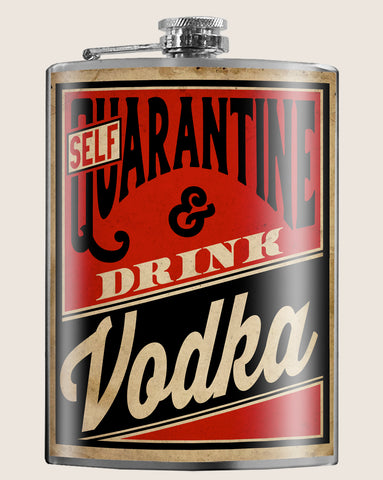Self QUARANTINE & Drink VODKA - Funny, Sarcastic, Gag Gift - 8oz Stainless Steel Flask - comes in a gift box -  by Trixie & Milo