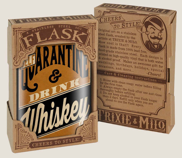 Self QUARANTINE & Drink WHISKEY - Funny, Sarcastic, Gag Gift - 8oz Stainless Steel Flask - comes in a gift box -  by Trixie & Milo