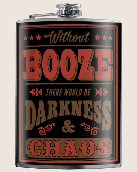 Without Booze, there would be Darkness- Hip Flask Classic barware by Trixie & Milo