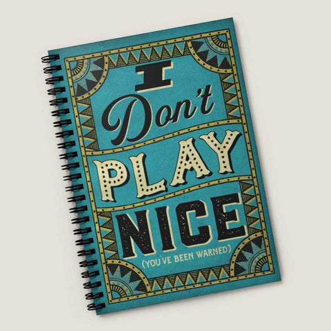I Don't Play Nice. Spiral Notebook - Ruled Line, vintage style graphic, retro fonts, old sign, sarcastic journal, blue sign