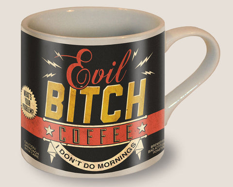 Evil Bitch Coffee - Ceramic Mug