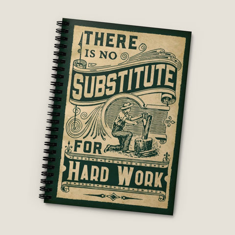 No Substitute For Hard Work. Spiral Notebook - Ruled Line, vintage style graphic, inspirational notebook, antique book style