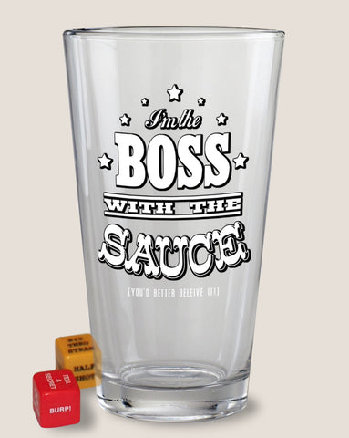 Boss with the Sauce - Party in a Pint Glass