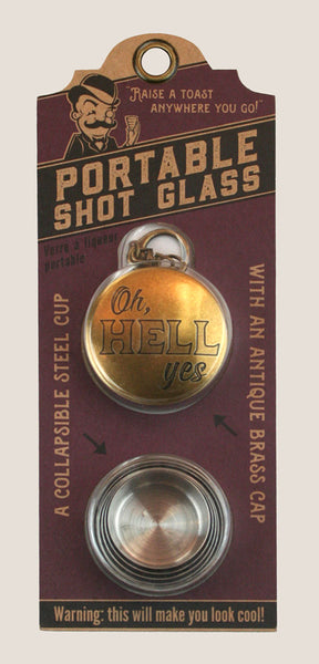 Oh Hell Yes - Portable Shot Glass