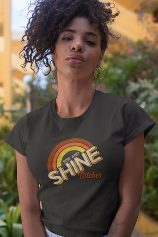 "Rise and SHINE (bitches) - by LCKY JACK - Women's ""The Boyfriend Tee"""