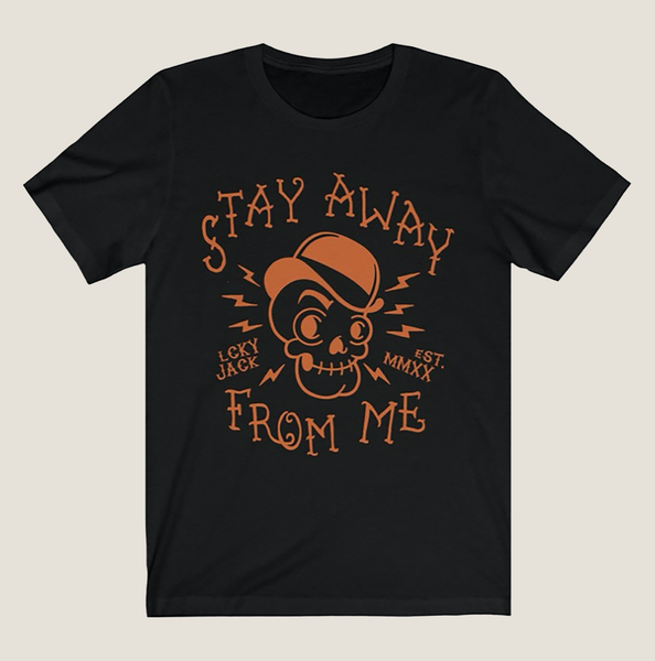 """Stay Away From Me"" - LCKY JACK T Shirt (unisex) retro style derby hat skull tee shirt Trixie & Milo"