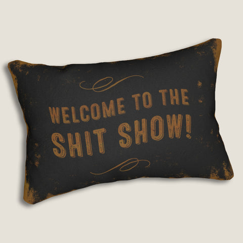 "Welcome to the Shit Show - 14""x20"" Lumbar Pillow by LCKY JACK - Bar pillow, Cute Accent Pillow, Funny Pillow, Vintage sign pillow"