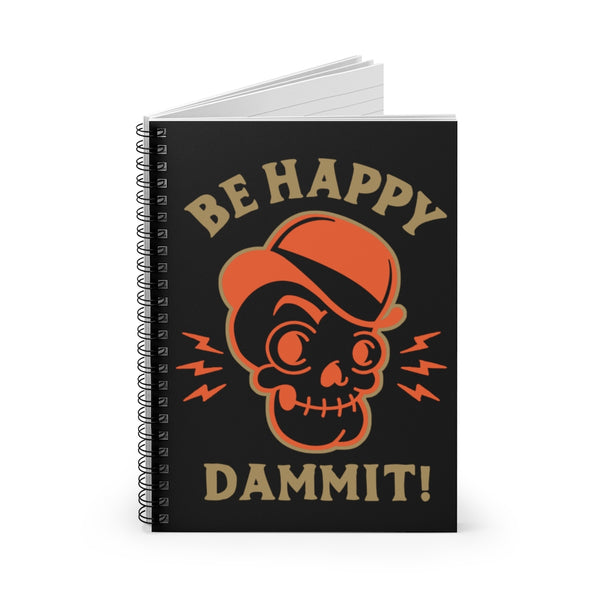 Be Happy Dammit! by LCKY JACK. Spiral Notebook - cool notebook, retro style graphic, derby hat skull, back to school