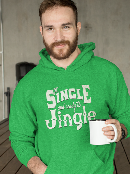 I'm Single and Ready to Jingle - by LCKY JACK (for Trixie & Milo) - Hoodie, Holiday, Funny, Christmas, Sweater, Gift, Gift for Christmas