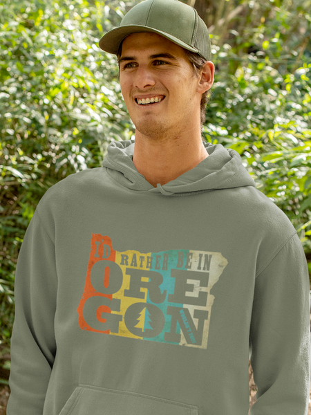 I'd Rather Be in Oregon (wouldn't you?) - by LCKY JACK (for Trixie & Milo) - Hoodie, Pacific Northwest hoodie, Oregon state