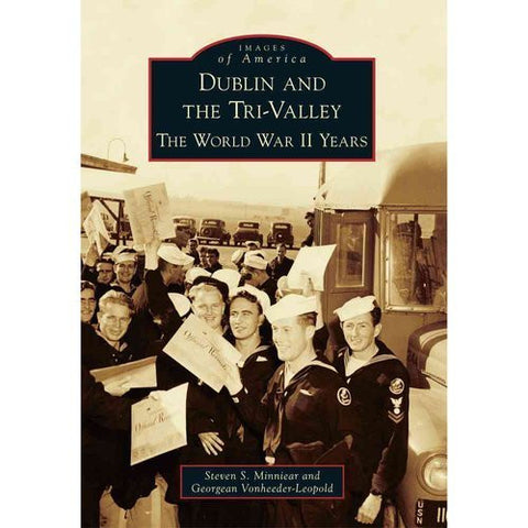 Dublin and the Tri-Valley The World War II Years