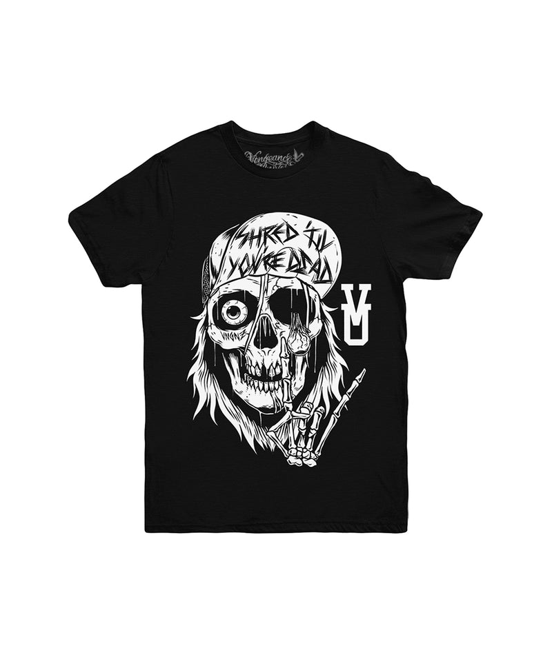 Shred Til' You're Dead Tee