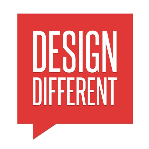 Design Different - Raised Sign