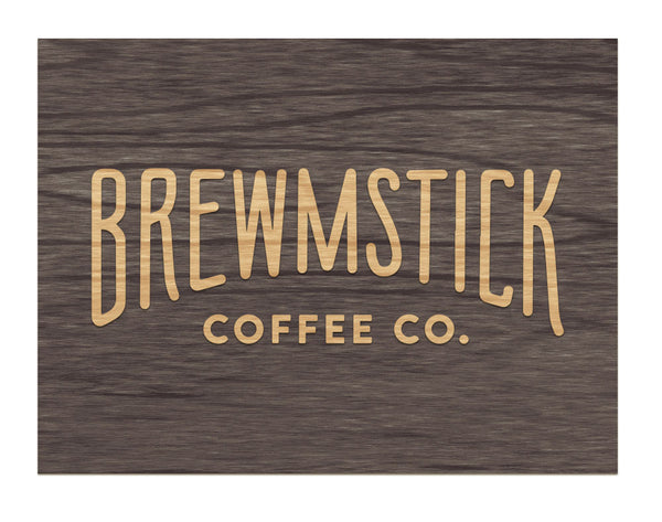 Brewmstick Coffee Co. - Raised Sign